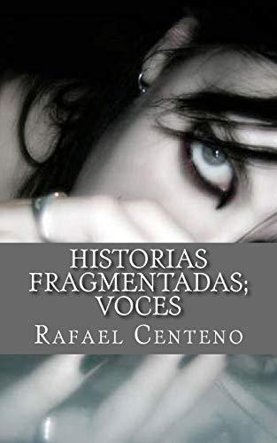 9781537316024: Historias Fragmentadas; voces: (Poema)
