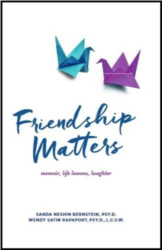 Friendship Matters: memoir, life lessons, laughter: Bernstein, Psy.D., Sanda