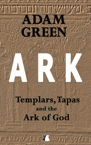 9781537318158: Ark: Templars, Tapas and the Ark of God