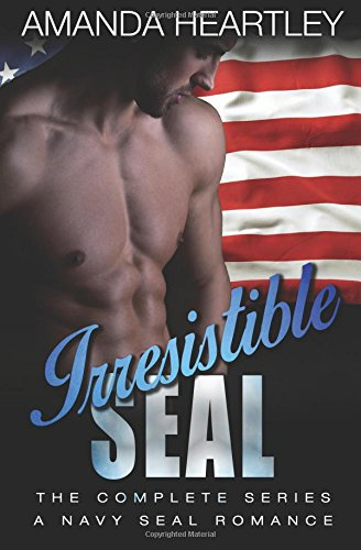 9781537319049: Irresistible SEAL - The Complete Series: A Navy Seal Romance (Volume 4)