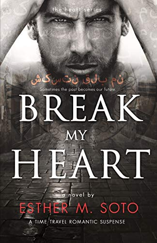 Break My Heart (The Heart Series) (Volume 2): Esther M. Soto