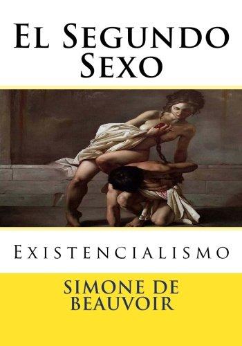 9781537319827: El Segundo Sexo: Existencialismo (Spanish Edition)