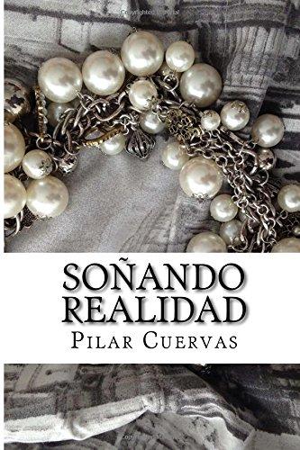 9781537320595: Soñando Realidad (Spanish Edition)