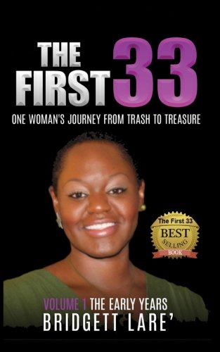 9781537321240: The First 33: One Woman's Journey From Trash To Treasure: Volume 1: The Early Years