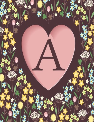 9781537322568: A: Monogram Floral Heart, Initial A, Lined Notebook Journal (8.5 x 11)