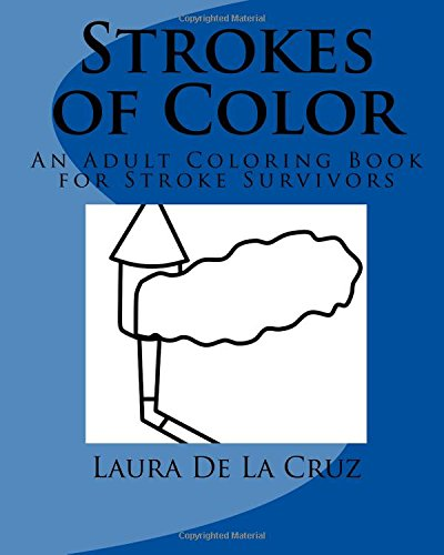 9781537326306 Strokes Of Color An Adult Coloring Book For Stroke