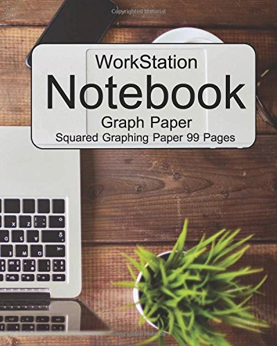 9781537329307: WorkStation : Graph Paper Notebook : Squared Graphing Paper 99 Pages
