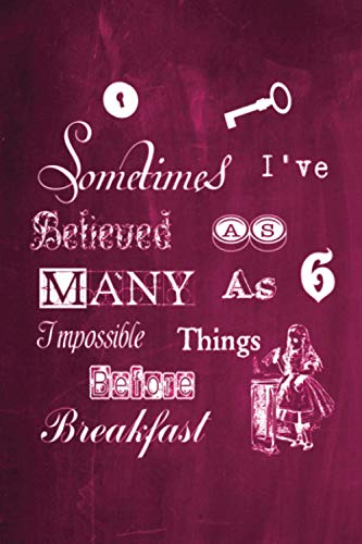 9781537339061: Alice in Wonderland Chalkboard Journal - Sometimes I've Believed As Many As Six Impossible Things Before Breakfast (Pink): 100 page 6