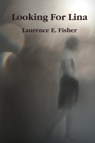 Looking For Lina: Fisher, Laurence E