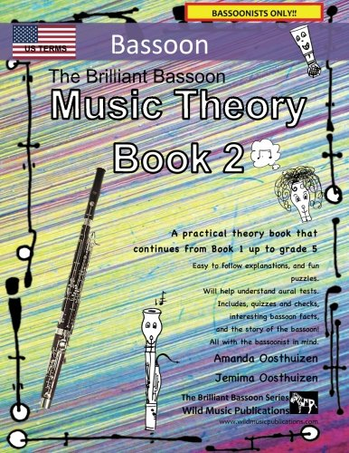 9781537342443: The Brilliant Bassoon Music Theory Book 2 - US Terms: A music theory book especially for bassoonists with easy to follow explanations, puzzles, and more. All you need to know for grades 3-5 bassoon.