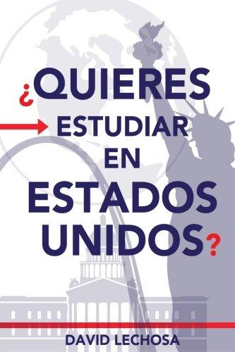 9781537349725: Quieres Estudiar En Estados Unidos? (Cruza El Charco Estudiante) (Volume 1) (Spanish Edition)