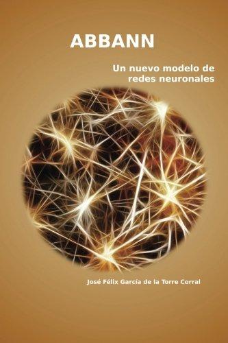 9781537352251: abbann: Un nuevo modelo de redes neuronales (Spanish Edition)