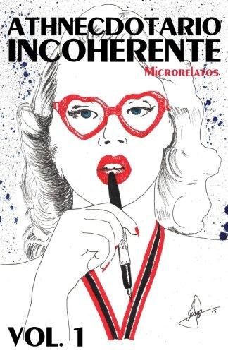 9781537352862: Athnecdotario Incoherente Volumen I (Spanish Edition)