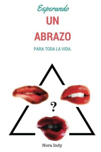 9781537357959: Esperando un abrazo para toda la vida (Spanish Edition)