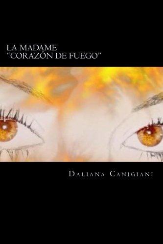 9781537358000: La Madame: Corazón de fuego (Spanish Edition)