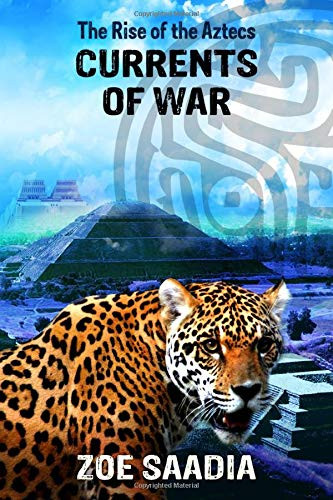 9781537358550: Currents of War (The Rise of The Aztecs) (Volume 4)