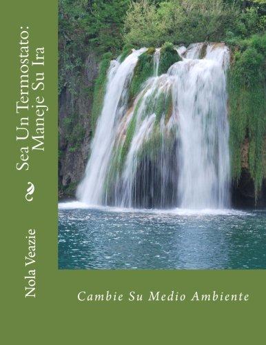 9781537361031: Sea Un Termostato: Maneje Su Ira (Spanish Edition)