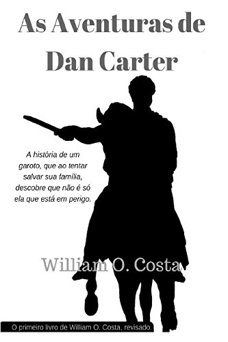 9781537362625: As Aventuras de Dan Carter (Portuguese Edition)