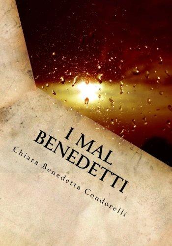 9781537363714: I Mal Benedetti (Italian Edition)