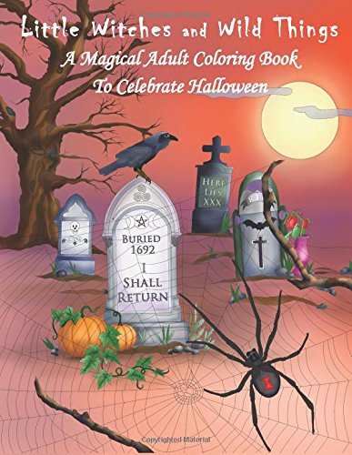 9781537364704: Little Witches and Wild Things: A Magical Adult Coloring Book to Celebrate Halloween