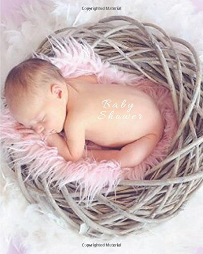 9781537367002: Baby Shower: Pink Nest, Activity journal, Message book, Guestbook, Journal, mum, dad, baby, girl, boy, twins, parents, friends, family to write in, 60 ... 8x10in (Baby Shower Activity) (Volume 4)