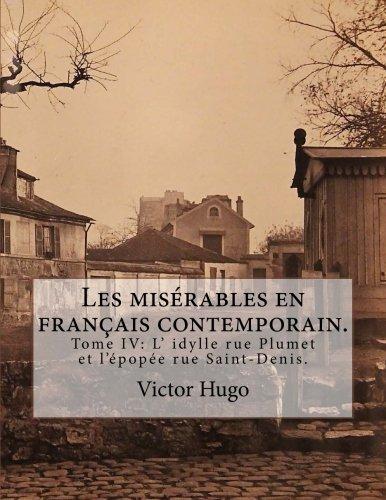 Les Miserables En Francais Contemporain.: Tome IV: Hugo, Victor