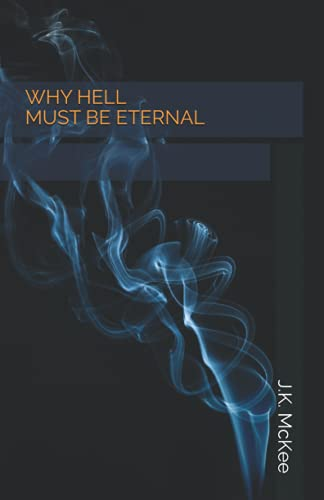 9781537368641: Why Hell Must Be Eternal