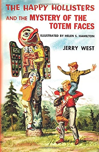 The Happy Hollisters and the Mystery of the Totem Faces (Volume 15): Jerry West