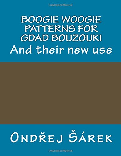 9781537375045: Boogie woogie patterns for GDAD Bouzouki: And their new use