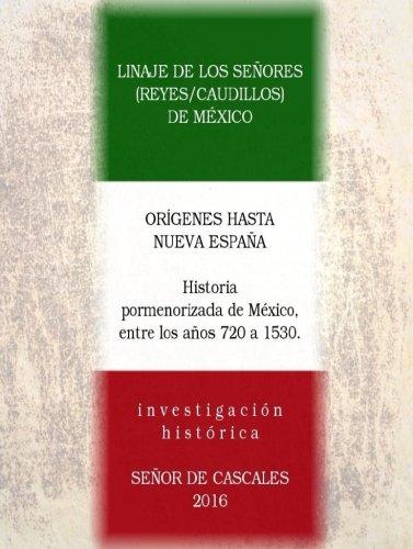 9781537375915: Linaje de los Señores (Reyes/Caudillos) de México: Orígenes hasta Nueva España