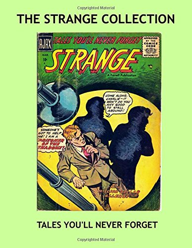 9781537376097: The Strange Collection: Classic 1950's Horror Comics -- Tales You'll Never Forget -- Selected Stories From the Exciting Comic Series --- All Stories -- No Ads