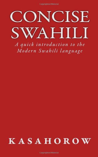 Concise Swahili: A quick introduction to the: kasahorow