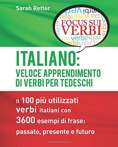 Italiano: Veloce Apprendimento Di Verbi Per Tedeschi: Sarah Retter