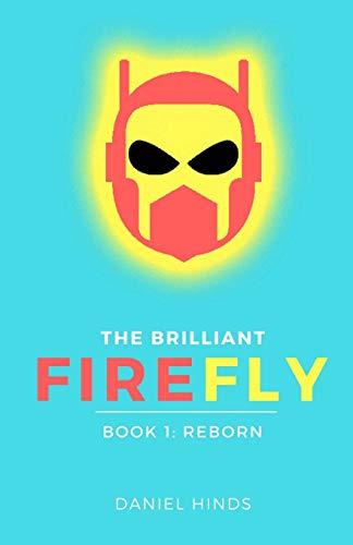 9781537377353: The Brilliant Firefly: Book 1: Reborn (Volume 1)