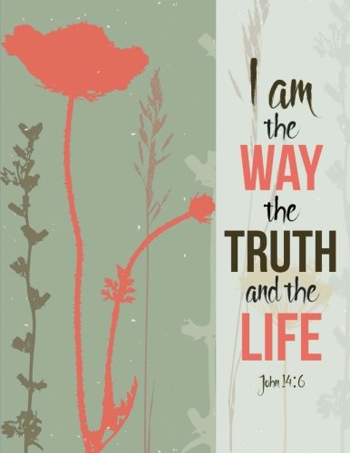 9781537377421: John 14:6 - I Am the Way the Truth and the Life: Notebook (Composition Book, Journal) (8.5 x 11 Large)