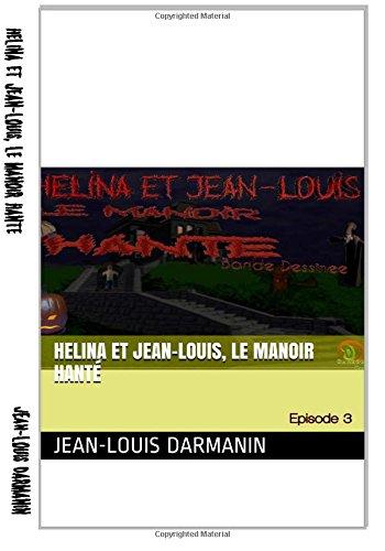 Helina Et Jean-Louis, Le Manoir Hante (French: Darmanin, Jean-Louis