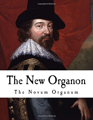 9781537381169: The New Organon: True Directions concerning the interpretation of Nature (Francis Bacon)