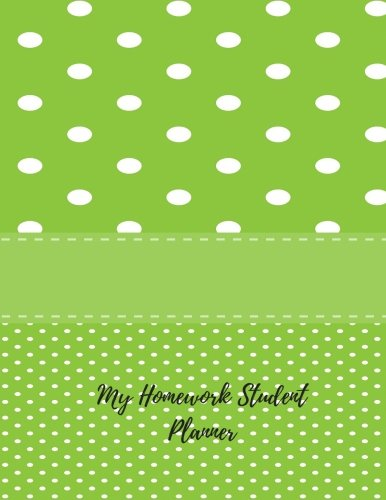 9781537383460: My Homework Student Planner: Undated Daily/Weekly Assignment/Homework Planner Journal Notebook. 8.5In By 11In. 104 Pages. For Students, Men Women, Boys, & Girls (Student Planners)