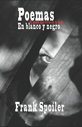 9781537383729: Poemas: en blanco y negro: El poeta que vivía en la nada