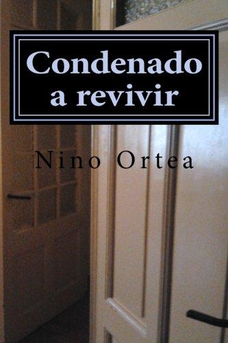 9781537383743: Condenado a revivir (Donde habita el recuerdo) (Volume 3) (Spanish Edition)
