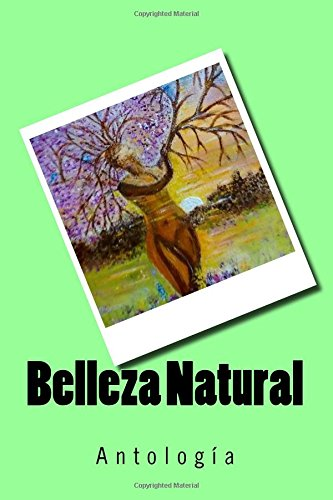 9781537385273: Belleza Natural: Antologia Poetica (Spanish Edition)