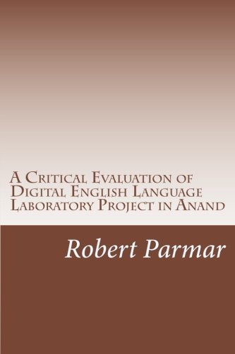 9781537385846: A Critical Evaluation of Digital English Language Laboratory Project in Anand