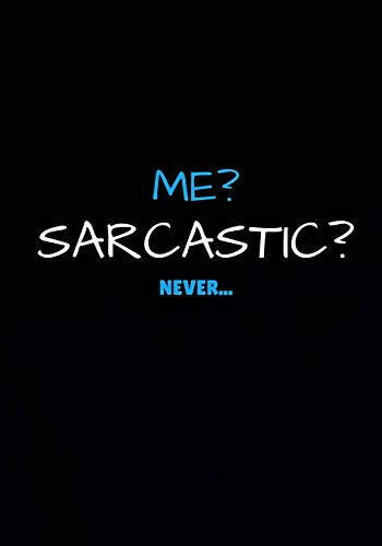 9781537387956: Me? Sarcastic? Never...: Lined notebook/journal 7X10