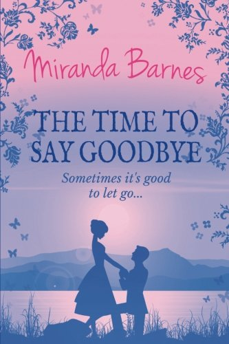 9781537389721: The Time To Say Goodbye