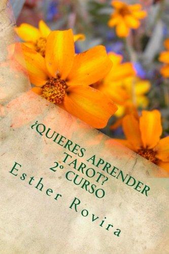 9781537390062: Quieres aprender Tarot, Curso practico 2: Tarot y sus secretos 2 (Volume 1) (Spanish Edition)