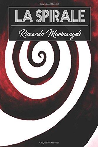 9781537391014: La Spirale: 15 racconti dell'Orrore e di Fantascienza (Italian Edition)