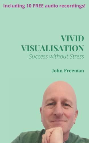 9781537392899: Vivid Visualisation: Stress without Stress
