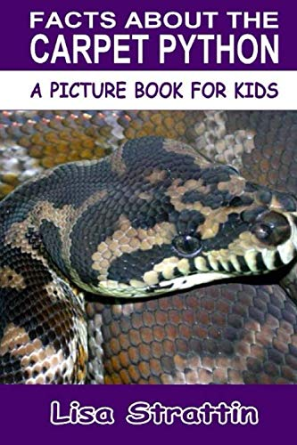 9781537393100: Facts About the Carpet Python (A Picture Book For Kids, Vol 150)