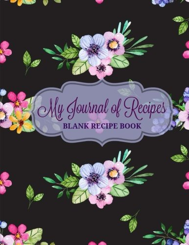 9781537393209: BLANK Recipe Book: My Journal of Recipes (Extra Large Blank Recipe Book-Family Recipes) (Volume 13)