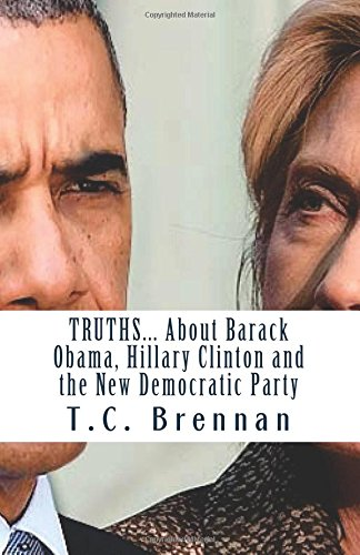 9781537394299: TRUTHS... About Barack Obama, Hillary Clinton and the New Democratic Party